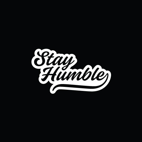 STAY HUMBLE Decal Sticker