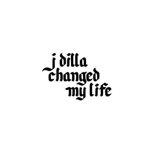 J DILLA CHANGED MY LIFE Decal Sticker
