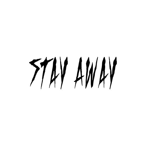 STAY AWAY Decal Sticker