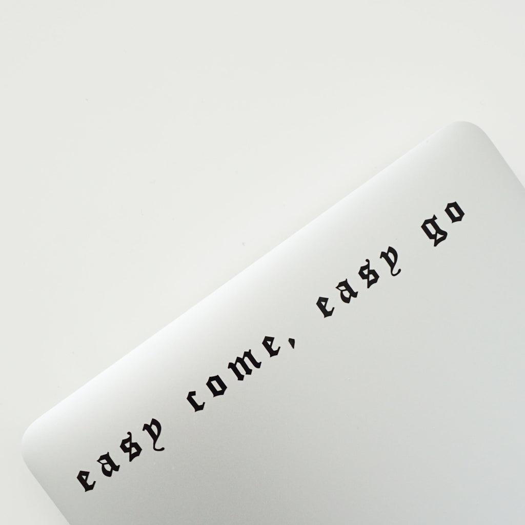 EASY COME, EASY GO Decal Sticker