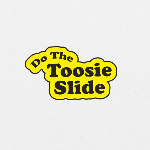 Do The Toosie Slide Printed Sticker