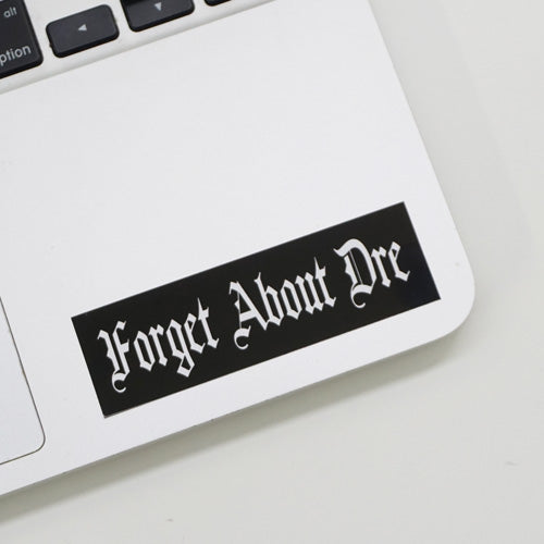 x2 Forget About Dre Printed Sticker