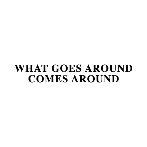 WHAT GOES AROUND Wall Decal Sticker