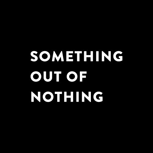 SOMETHING OUT OF NOTHING Wall Decal Sticker