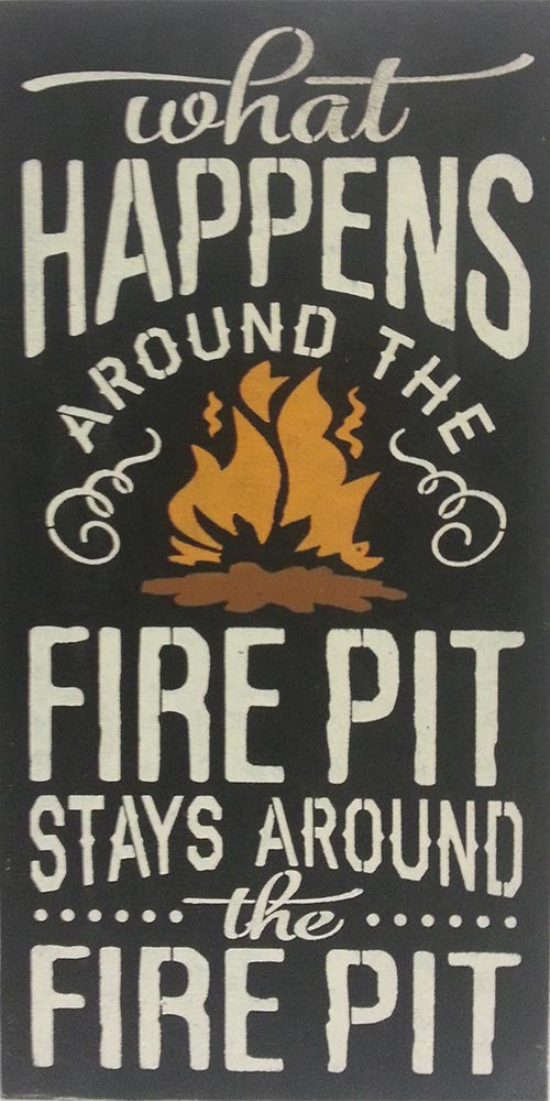 "12"" x 24"" What Happens Around the Firepit"