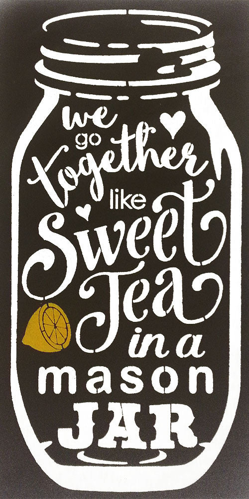 "12"" x 24"" We Go Together Like Sweet Tea in a Mason Jar"