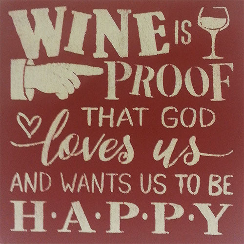 "12"" x 12"" Wine is Proof That God Loves Us"