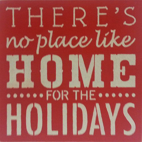 "12"" x 12"" There's No Place Like Home for the Holidays"