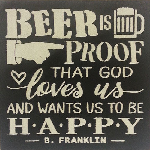 "12"" x 12"" Beer is Proof That God Loves Us..."