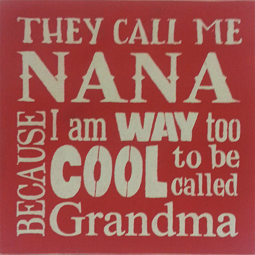 "12"" x 12"" They Call Me Nana..."