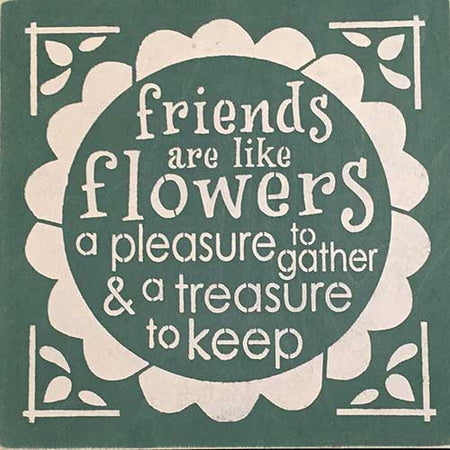 "12"" x 12"" Friends are Like Flowers ..."