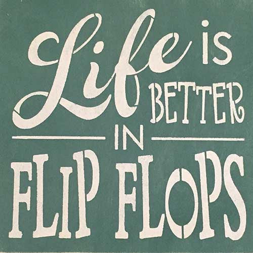 "12"" x 12"" Life is Better in Flip Flops"