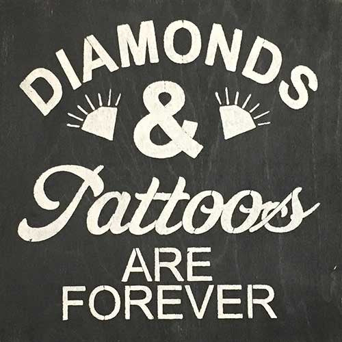 "12"" x 12"" Diamonds & Tattoos are Forever"
