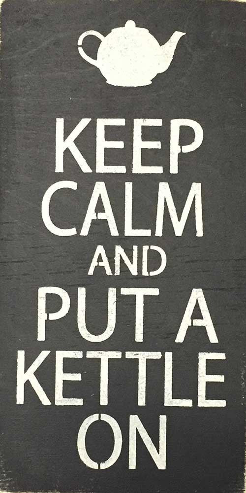 "6"" x 12"" Keep Calm and Put a Kettle On"