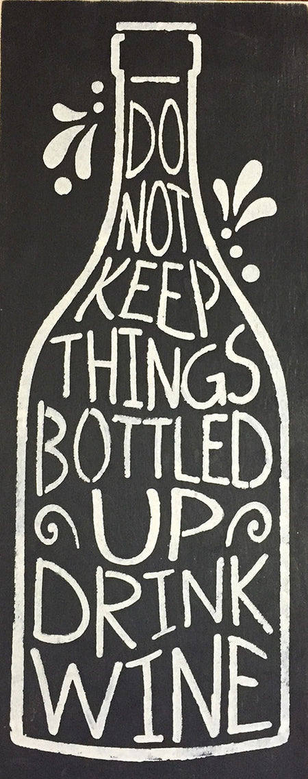 "9.5"" x 24"" Do Not Keep Things Bottled Up"