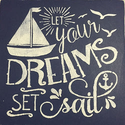 "12"" x 12"" Let Your Dreams Set Sail"