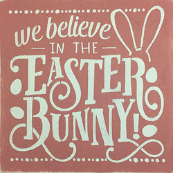 "12"" x 12"" We Believe in the Easter Bunny"