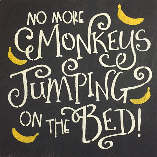"12"" x 12"" No More Monkeys Jumping on the Bed"