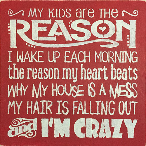 "12"" x 12"" My Kids are the Reason"