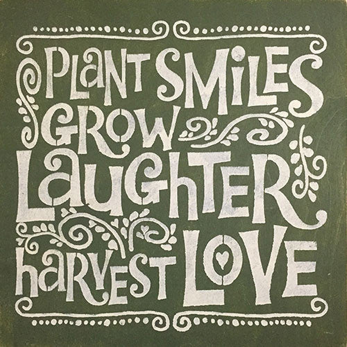 "12"" x 12"" Plant Smiles, Grow Laughter, Harvest Love"