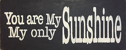 "9.5"" x 24"" You Are My Sunshine, My Only Sunshine"