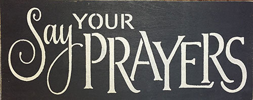 "9.5"" x 24"" Say Your Prayers"