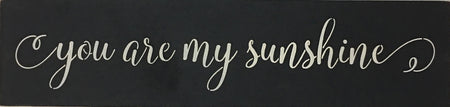 "6"" x 24"" You Are My Sunshine"