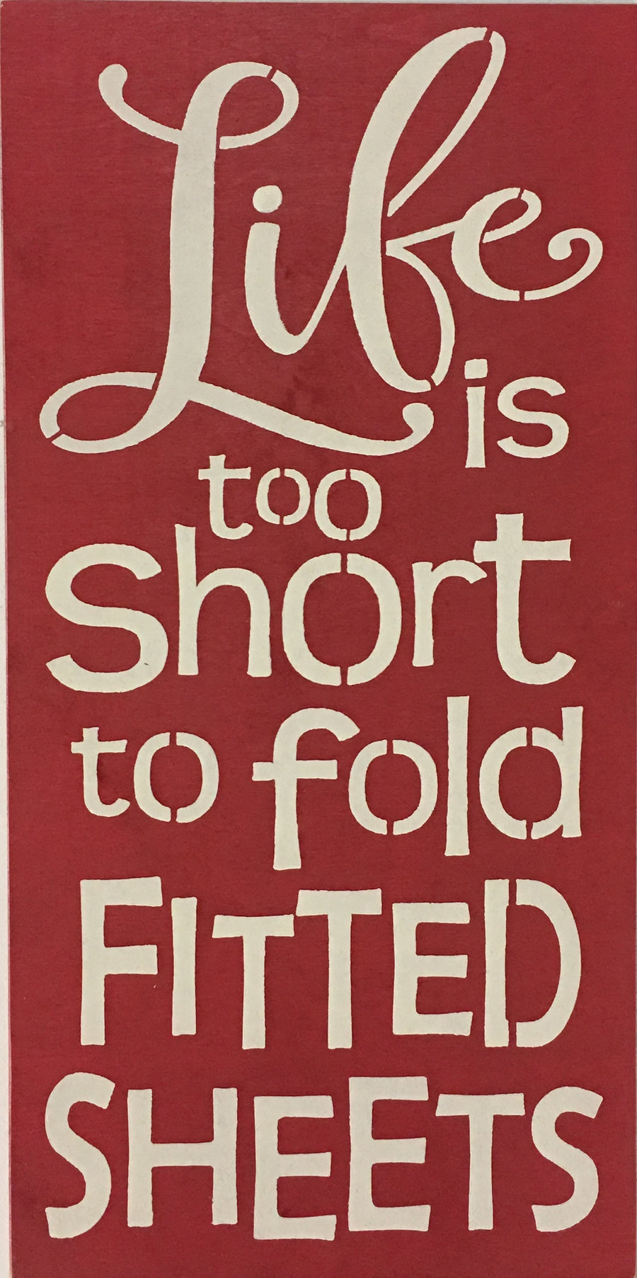 "12"" x 24"" Life Is Too Short To Fold Fitted Sheets"
