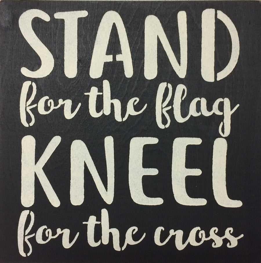"12"" x 12"" Stand For The Flag Kneel For The Cross"