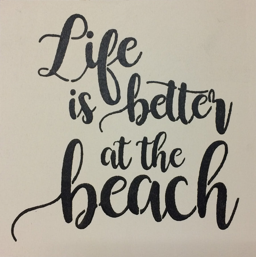 "12"" x 12"" Life Is Better At The Beach"