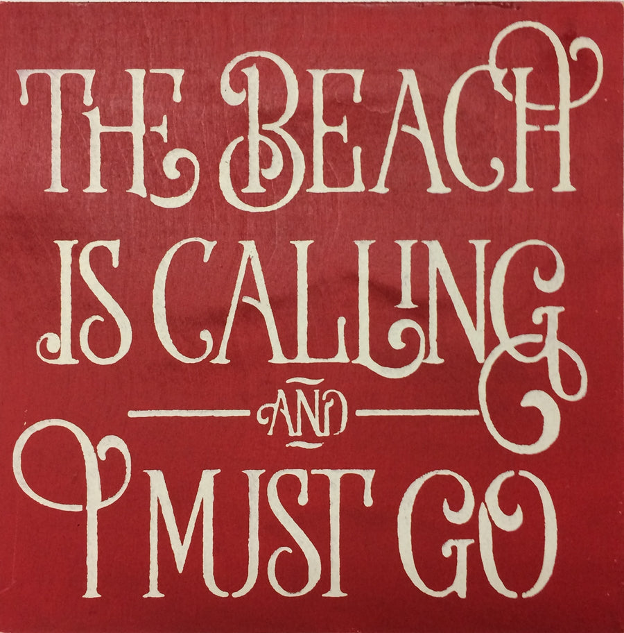 "12"" x 12"" The Beach Is Calling And I Must Go"