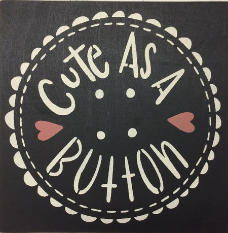 "12"" x 12"" Cute As A Button"