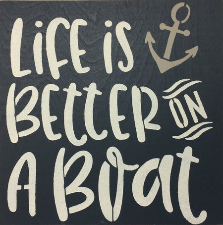 "12"" x 12"" Life Is Better On A Boat"
