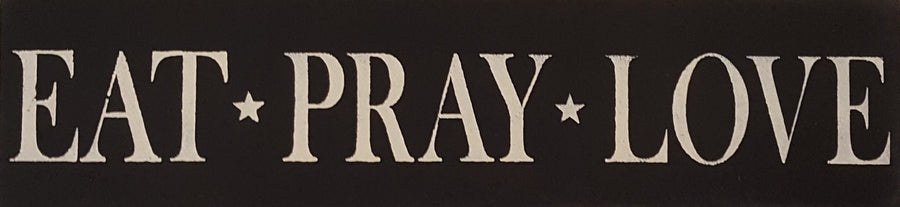 "6"" x 24"" Eat Pray Love"