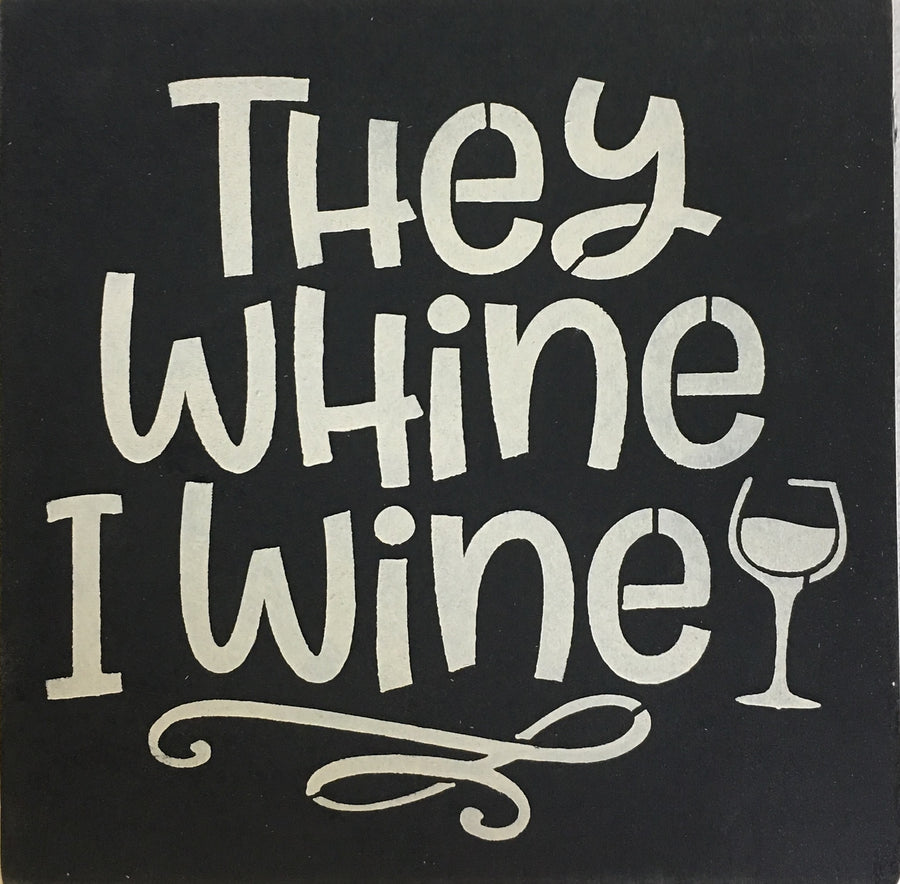 "12"" x 12"" They Whine, I Wine"