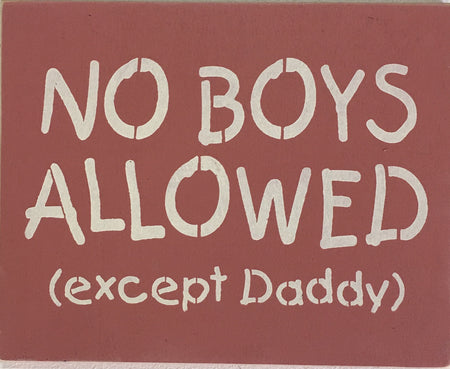 "9.5"" x 12"" No Boys Allowed Except Daddy"