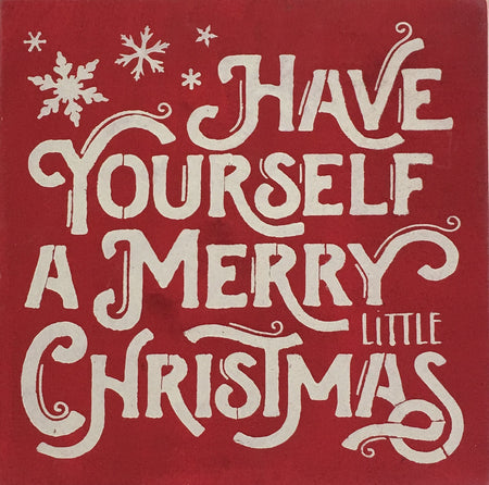 "12"" x 12"" Have Yourself A Merry Little Christmas"