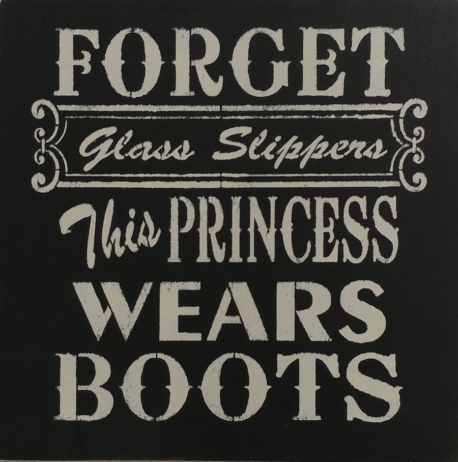 "12"" x 12"" Forget The Glass Slippers"