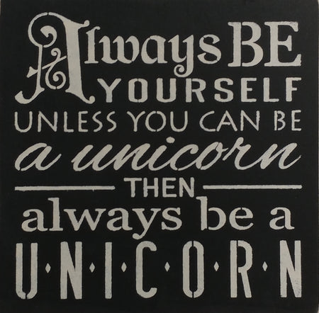 "12"" x 12"" Always Be Yourself...Unicorn"