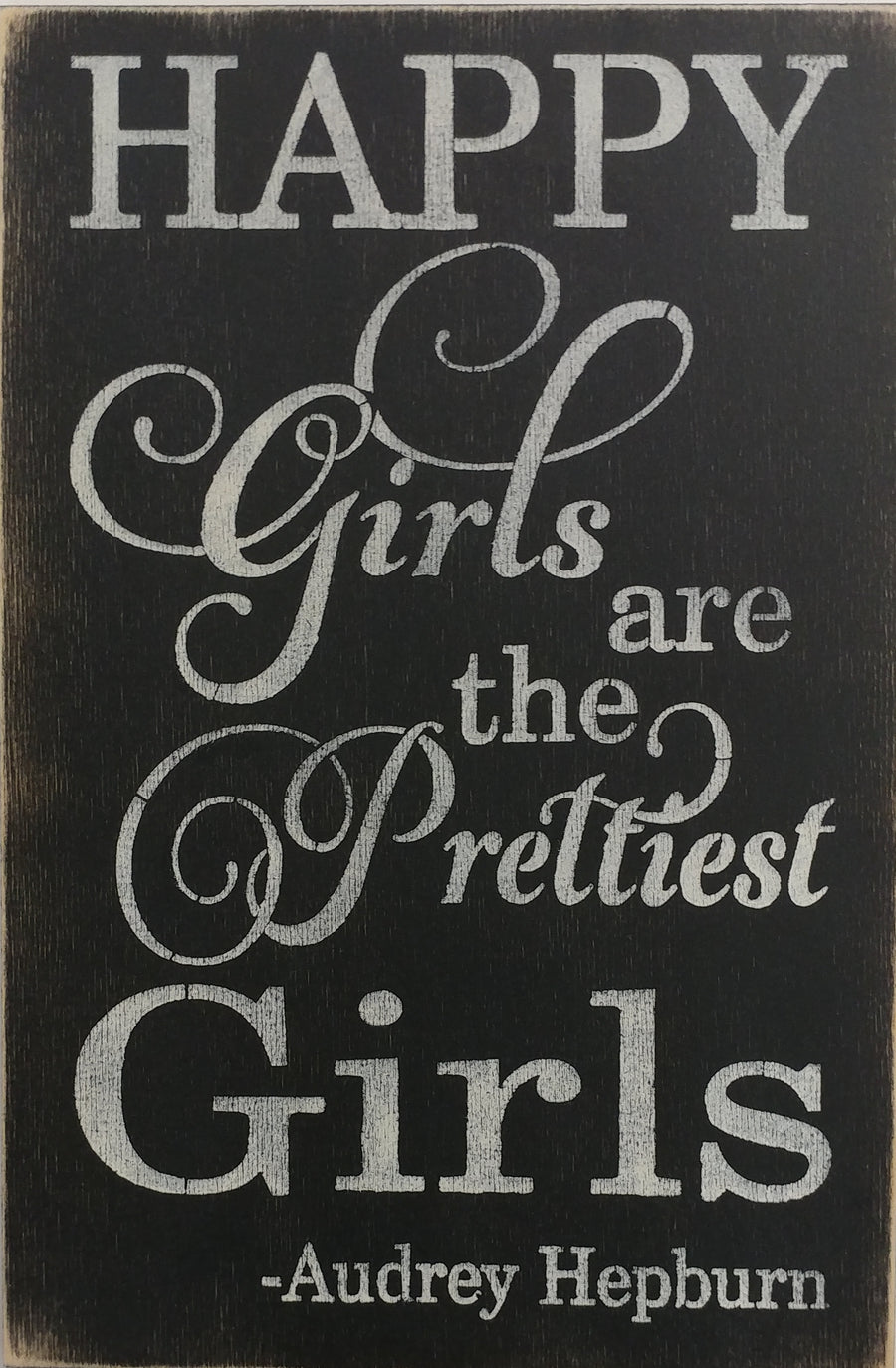 "12"" x 18""  The Happiest Girls Are The Prettiest"