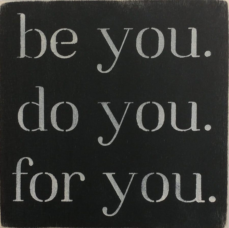 "12"" x 12"" Be You. Do You. For You."