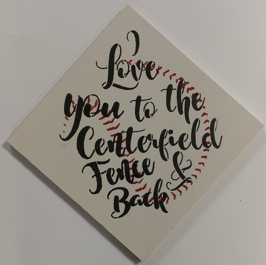 "12"" x 12"" I Love You To The Center Fence And Back"