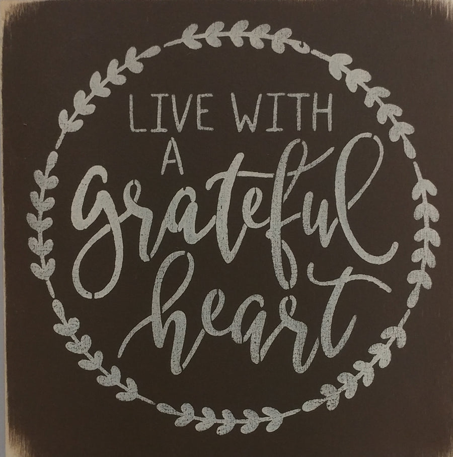 "12"" x 12"" Live With A Grateful Heart"