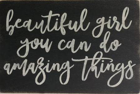 "12"" x 18""  Beautiful Girl You Can Do Amazing Things"