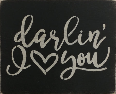 "8"" x 12"" Darlin' I Love You"
