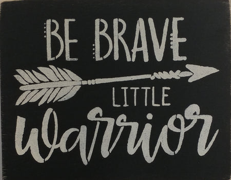 "8"" x 12"" Be Brave Little Warrior"