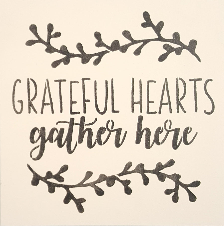 "12"" x 12""  Grateful Hearts Gather Here"