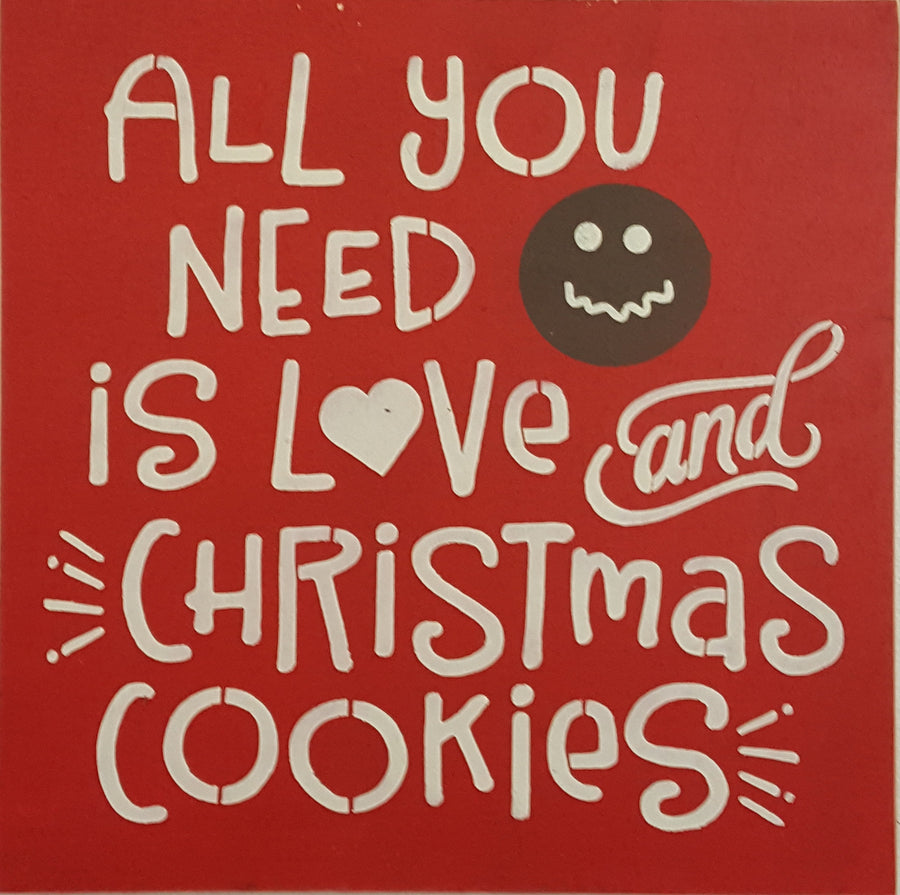 "12"" x 12"" All You Need Is Love And Christmas Cookies"