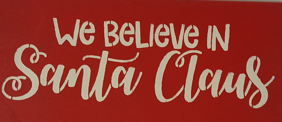 "6"" x 15"" We Believe in Santa"