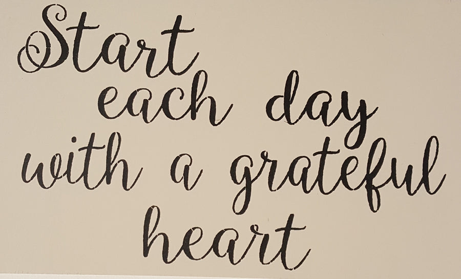 "12"" x 18"" Start Each Day With A Grateful Heart"